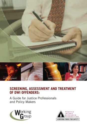Screening, Assessment and Treatment of DWI Offenders: A Guide for Justice Professionals and Policy Makers