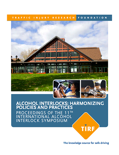 Alcohol Interlocks: Harmonizing Policies and Practices – Proceedings of the 11th International Alcohol Interlock Symposium