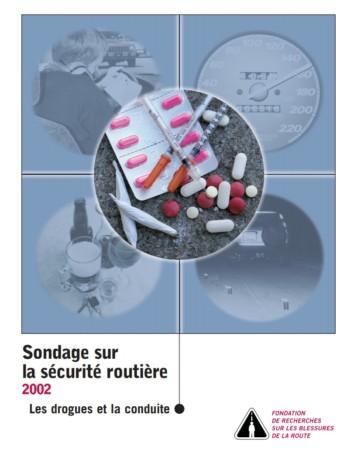Sondage sur la sécurity routière 2002 : Les drogues et la conduite