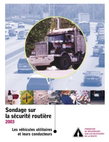 Sondage sur la sécurity routière 2003 : Les véhicules utilitaires et leurs conducteurs