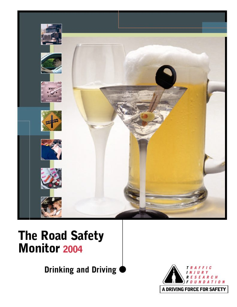 The Road Safety Monitor 2004: Drinking and Driving