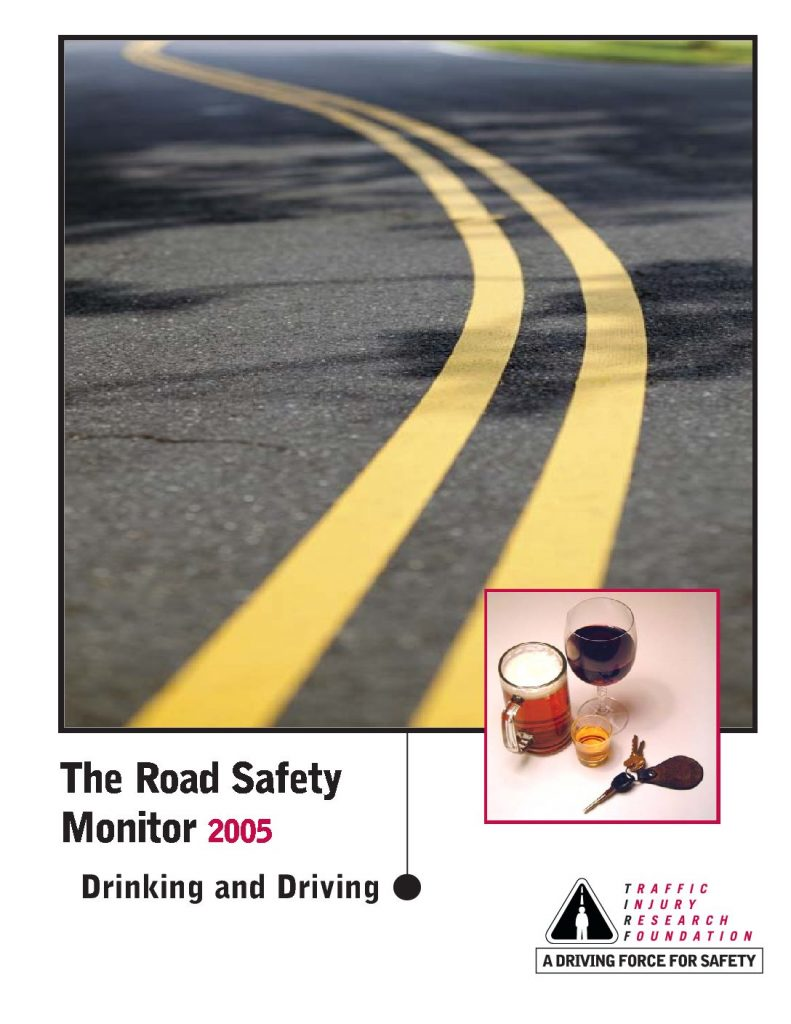The Road Safety Monitor 2005: Drinking and Driving