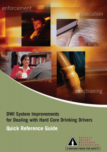 DWI System Improvements for Dealing with Hard Core Drinking Drivers (Quick Reference Guide)