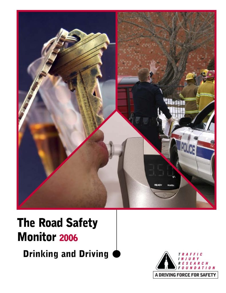 The Road Safety Monitor 2006: Drinking and Driving