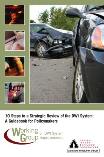10 Steps to a Strategic Review of the DWI System: A Guidebook for Policymakers