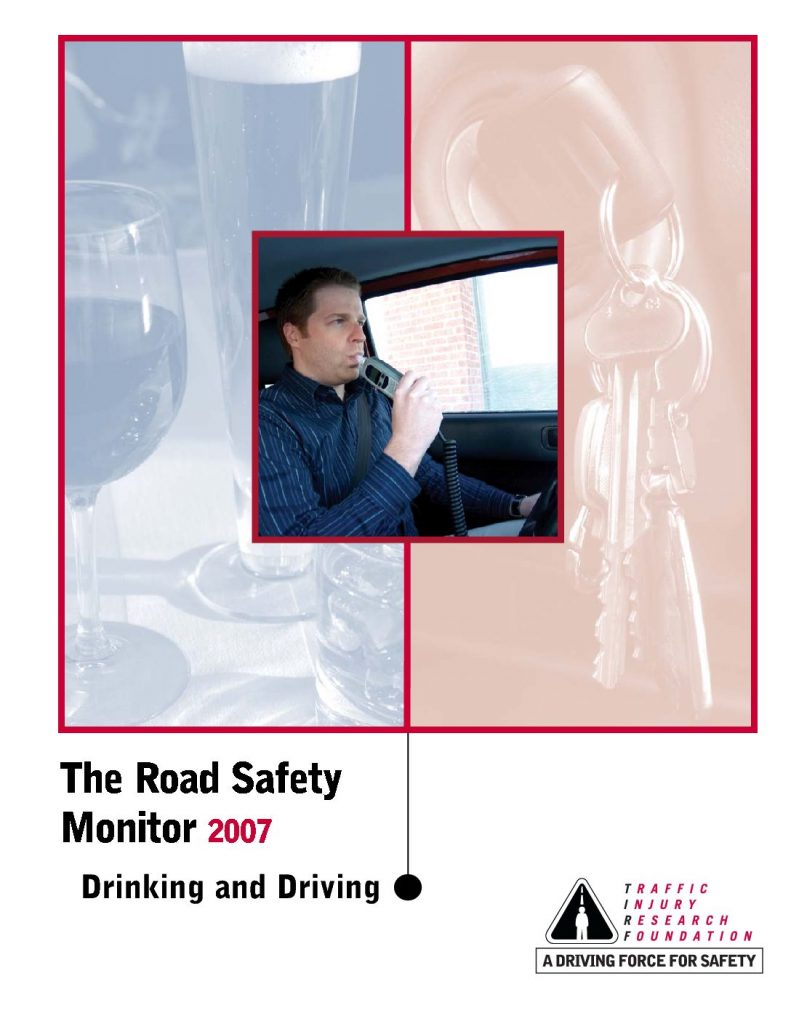 The Road Safety Monitor 2007: Drinking and Driving