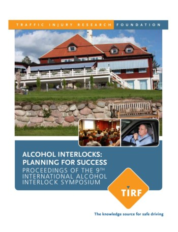 Alcohol Interlocks: Planning for Success – Proceedings of the 9th International Alcohol Interlock Symposium