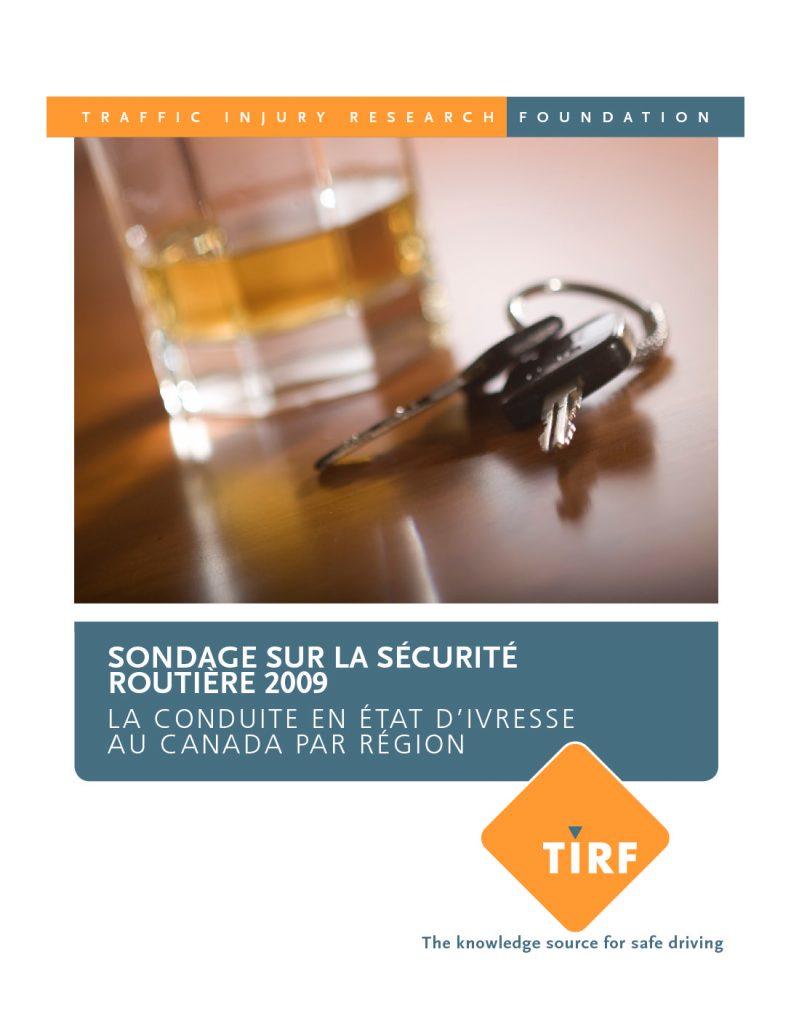 Sondage sur la sécurité routière 2009 : La conduite en état d'ivresse au Canada par région
