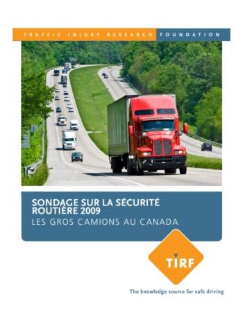Sondage sur la sécurité routière 2009 : Les gros camions au Canada