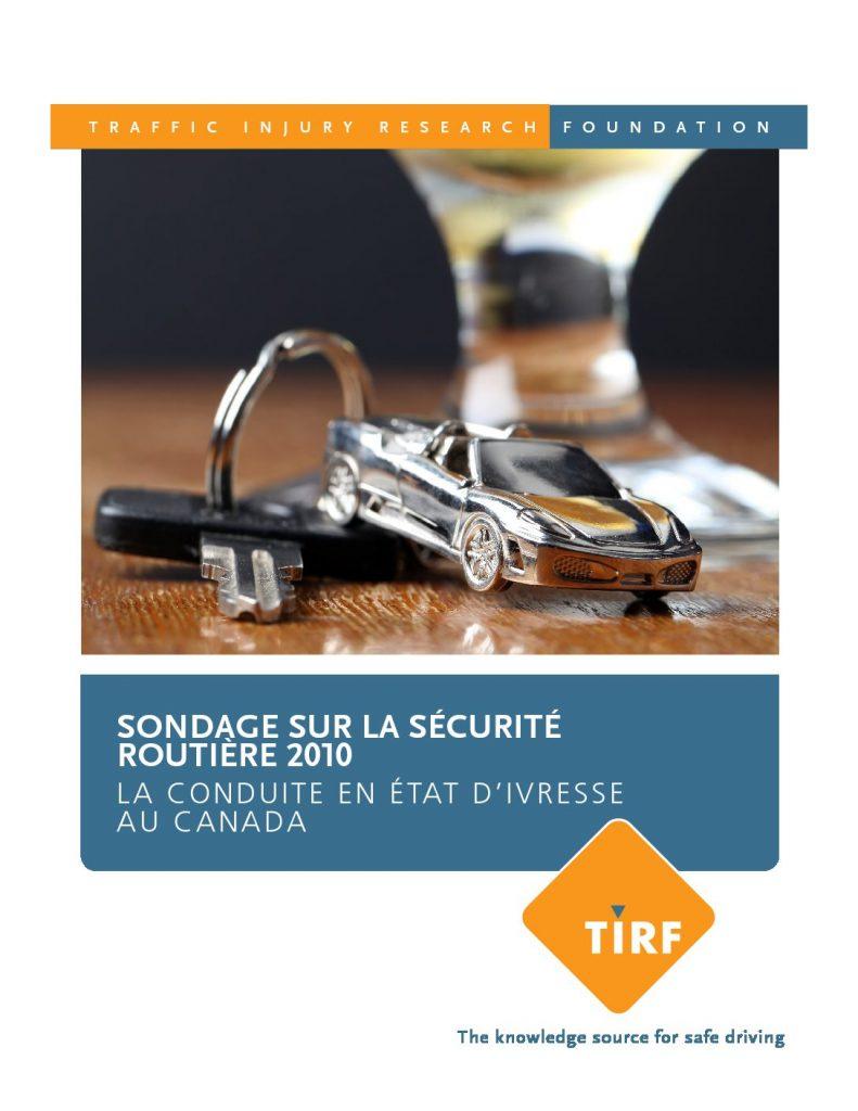 Sondage sur la sécurité routière 2010 : La conduite en état d'ivresse au Canada