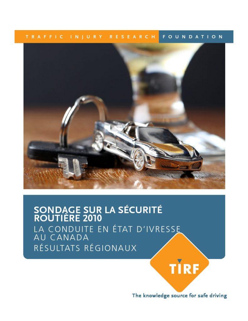 Sondage sur la sécurité routière 2010 : La conduite en état d'ivresse au Canada – Résultats régionaux