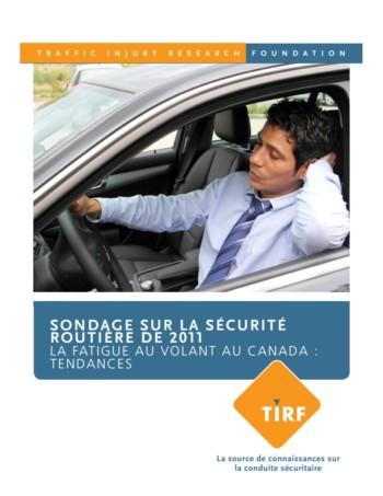 Sondage sur la sécurité routière de 2011 : La fatigue au volant au Canada