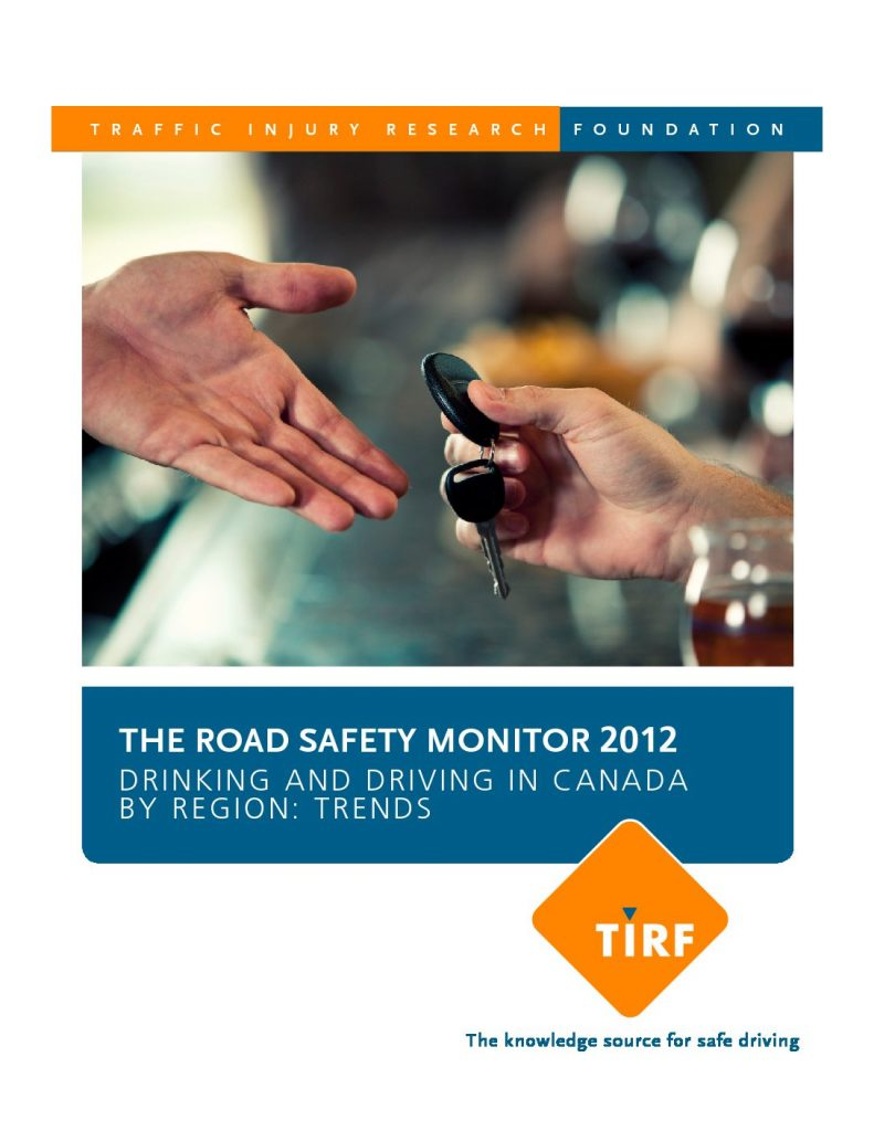 The Road Safety Monitor 2012: Drinking and Driving in Canada by Region Trends