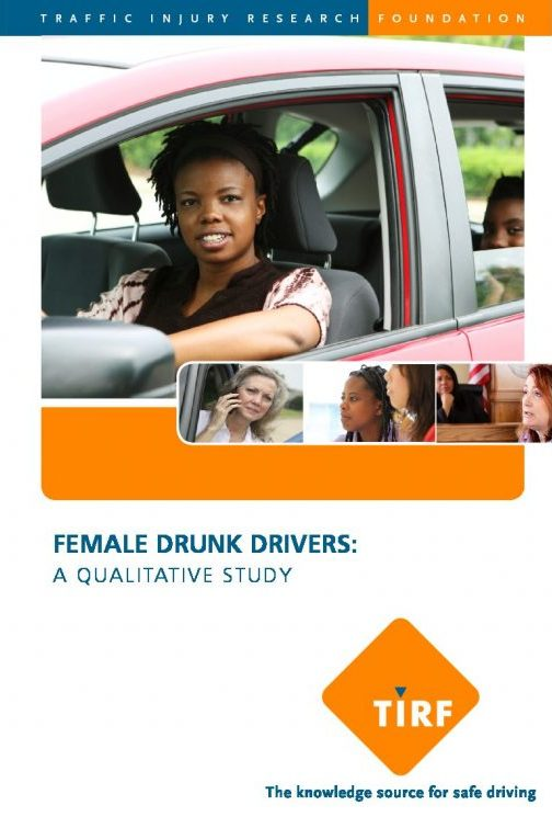 New TIRF Report: Female Drunk Drivers: A qualitative study – History and Experiences in the System