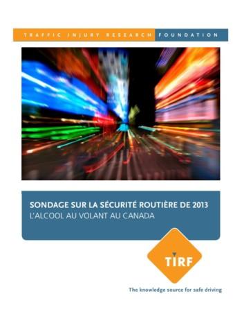 Sondage sur la sécurité routière de 2013: L'alcool au volant au Canada