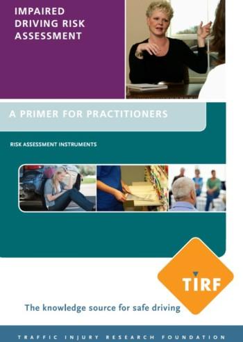 Risk Assessment Instruments – Impaired Driving Risk Assessment: A Primer for Practitioners