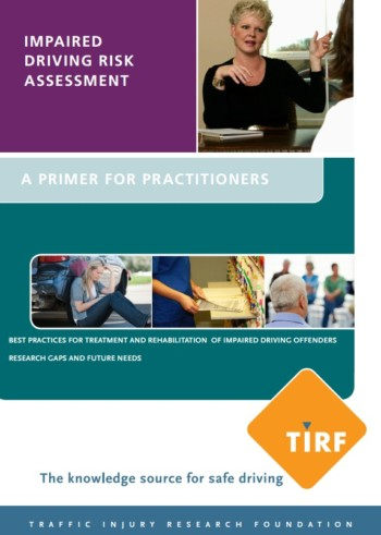 Best Practices * Research Gaps – Impaired Driving Risk Assessment: A Primer for Practitioners