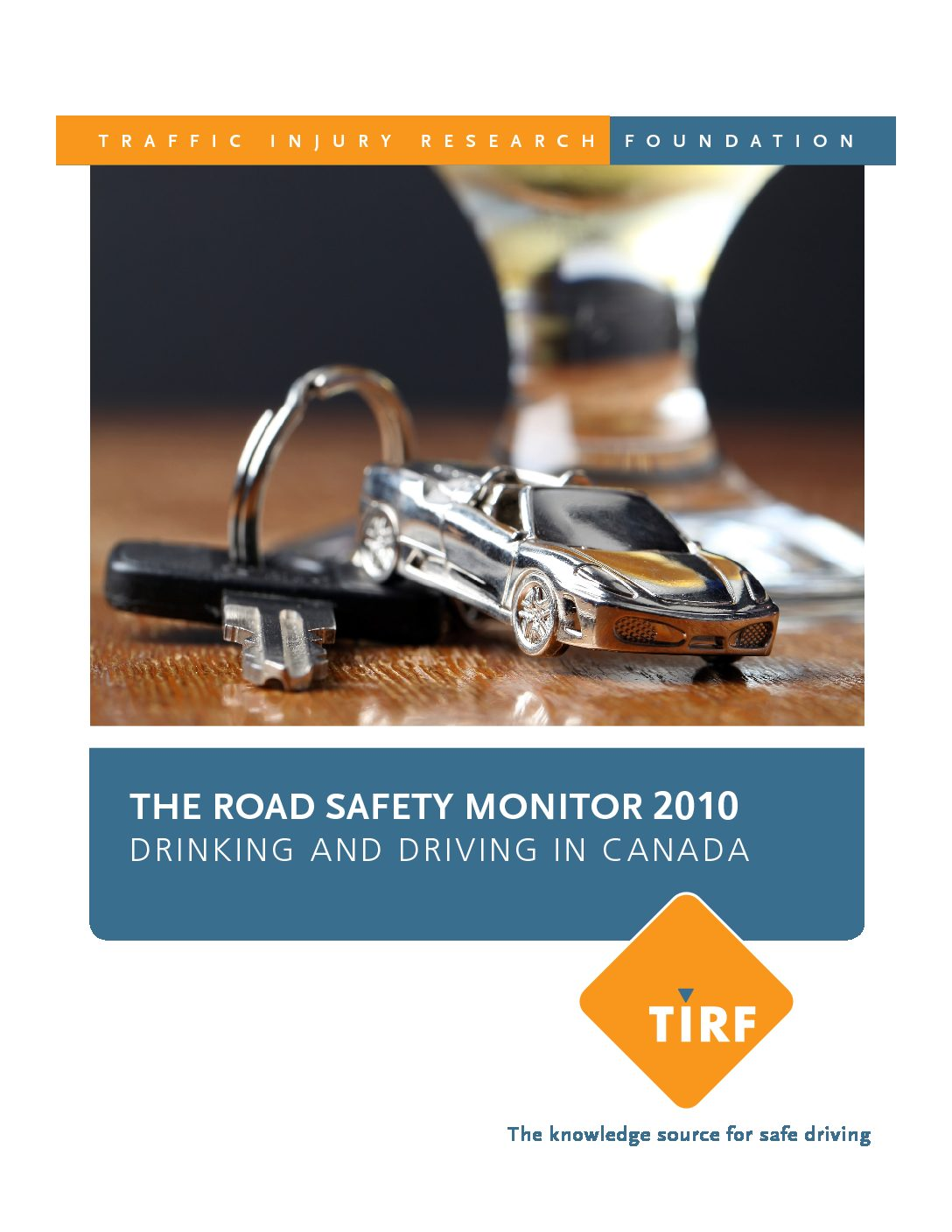 Road Safety Monitor 2010: Drinking and Driving in Canada