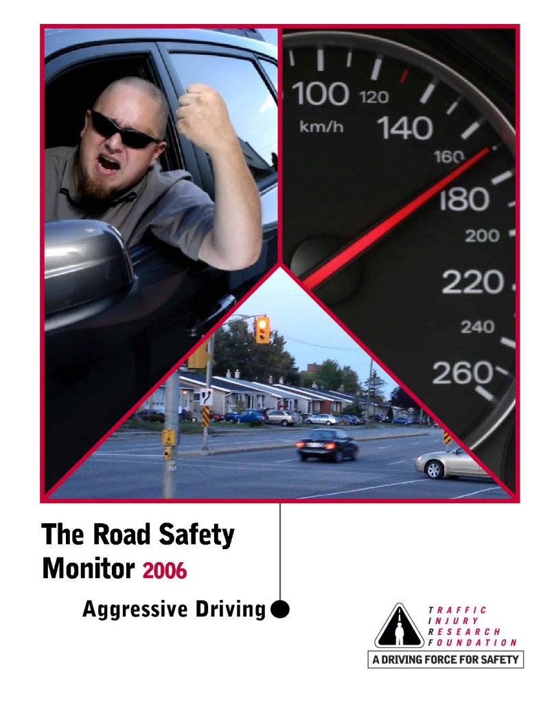 The Road Safety Monitor 2006: Aggressive Driving