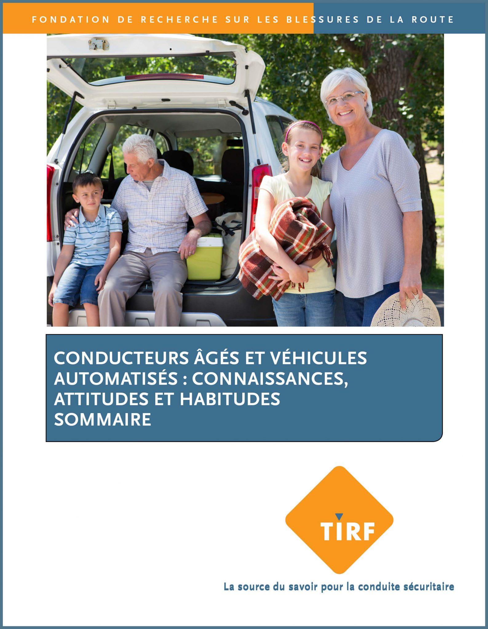 Conducteurs âgés et véhicules automatisés : connaissances, attitudes et habitudes Sommaire