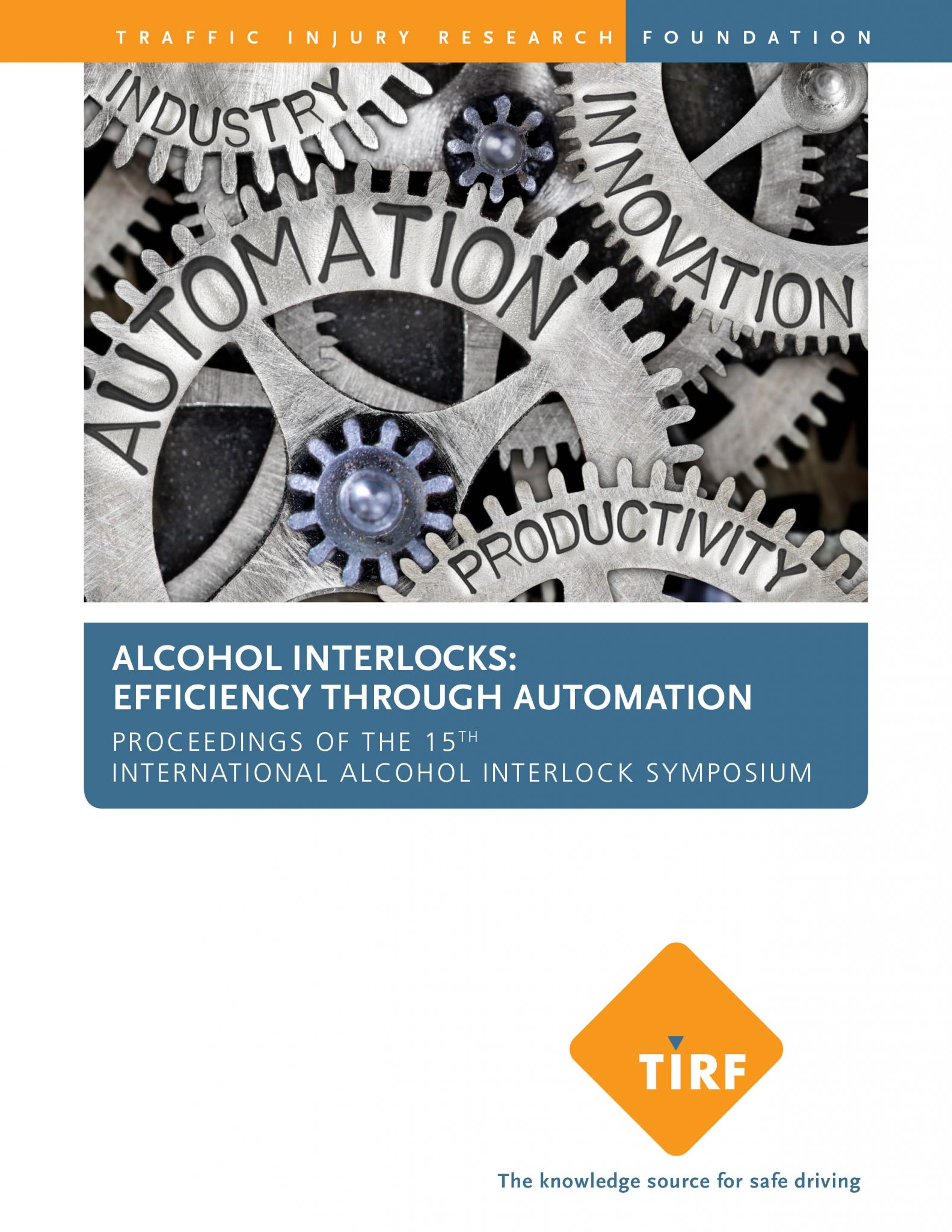 Alcohol Interlocks: Efficiency Through Automation – Proceedings of the 15th International Alcohol Interlock Symposium